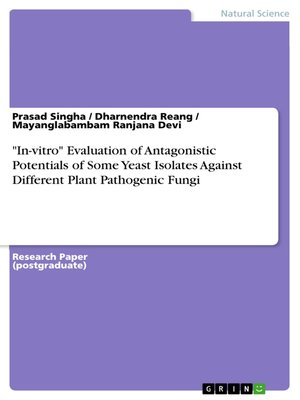 """cover image of """"In-vitro"""" Evaluation of Antagonistic Potentials of Some Yeast Isolates Against Different Plant Pathogenic Fungi"""
