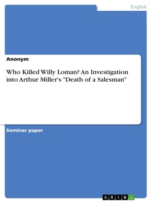"cover image of Who Killed Willy Loman? an Investigation into Arthur Miller's ""Death of a Salesman"""