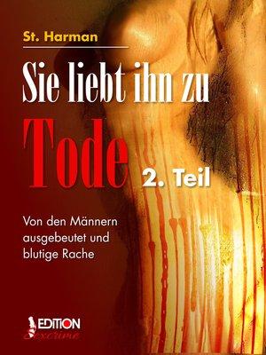cover image of Sie liebt ihn zu Tode, 2. Teil