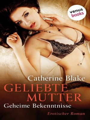 cover image of Geliebte Mutter--Geheime Bekenntnisse