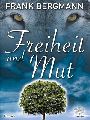 cover image of Freiheit und Mut