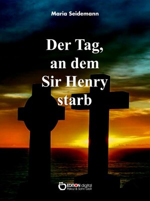cover image of Der Tag, an dem Sir Henry starb