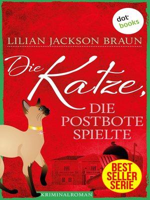 cover image of Die Katze, die Postbote spielte--Band 6