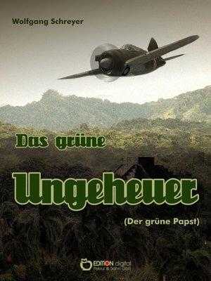 cover image of Das grüne Ungeheuer (Der grüne Papst)