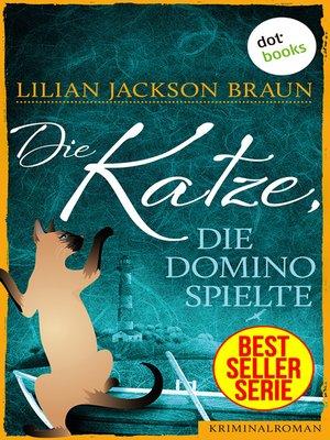 cover image of Die Katze, die Domino spielte--Band 16