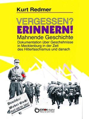 cover image of Vergessen? Erinnern! Mahnende Geschichte