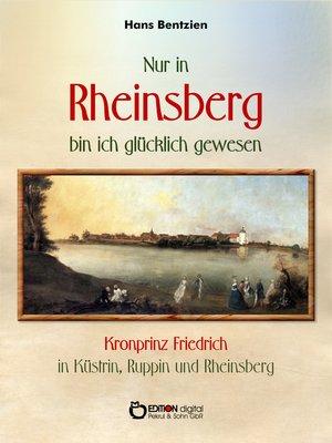 cover image of Nur in Rheinsberg bin ich glücklich gewesen