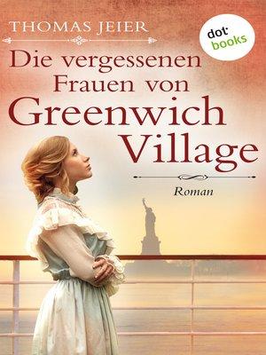 cover image of Die vergessenen Frauen von Greenwich Village