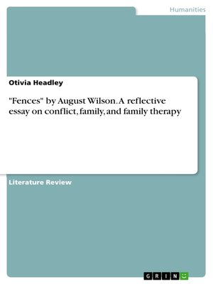 "cover image of ""Fences"" by August Wilson. a reflective essay on conflict, family, and family therapy"