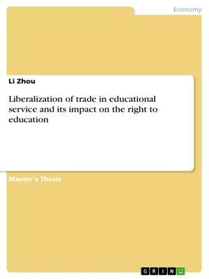 cover image of Liberalization of trade in educational service and its impact on the right to education
