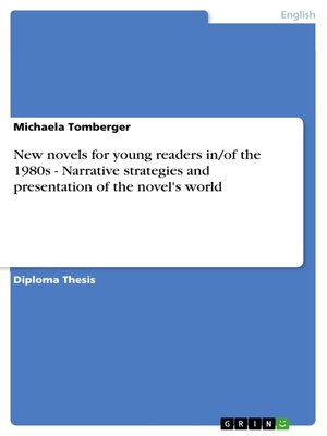 cover image of New novels for young readers in/of the 1980s--Narrative strategies and presentation of the novel's world