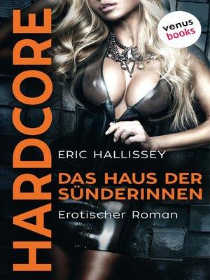 cover image of Das Haus der Sünderinnen--HARDCORE