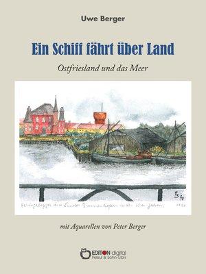 cover image of Ein Schiff fährt über Land