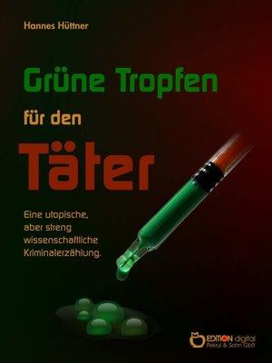 cover image of Grüne Tropfen für den Täter