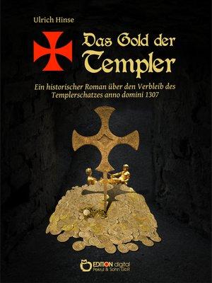 cover image of Ein historischer Roman über den Verbleib des Templerschatzes anno domini 1307