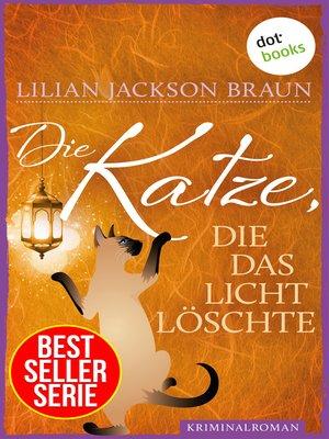 cover image of Die Katze, die das Licht löschte--Band 3