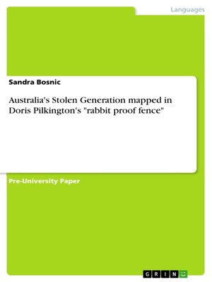 "cover image of Australia's Stolen Generation mapped in Doris Pilkington's ""rabbit proof fence"""