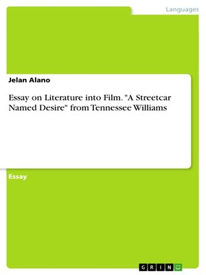 The Yellow Wallpaper Critical Essay Essay On Literature Into Film A Streetcar Named Desire From Tennessee  Williams The Yellow Wallpaper Essay also Health Is Wealth Essay Essay On Literature Into Film A Streetcar Named Desire From  How To Write An Essay With A Thesis
