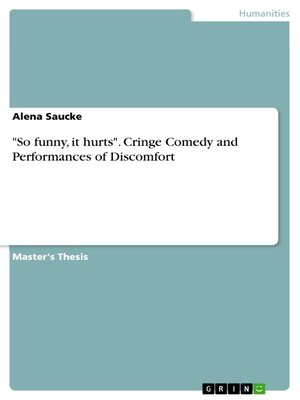 """cover image of """"So funny, it hurts"""". Cringe Comedy and Performances of Discomfort"""