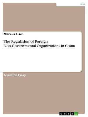 cover image of The Regulation of Foreign Non-Governmental Organizations in China