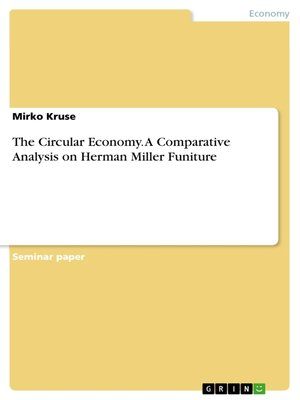 cover image of The Circular Economy. a Comparative Analysis on Herman Miller Funiture