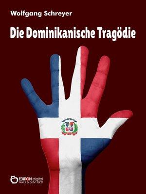cover image of Die Dominikanische Tragödie