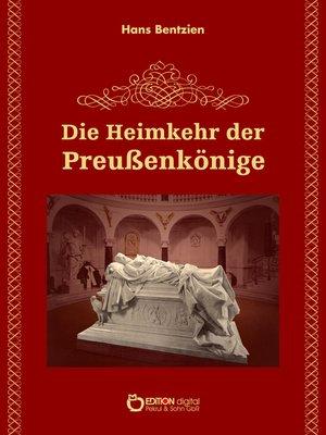cover image of Die Heimkehr der Preußenkönige
