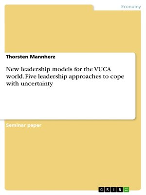 cover image of New leadership models for the VUCA world. Five leadership approaches to cope with uncertainty