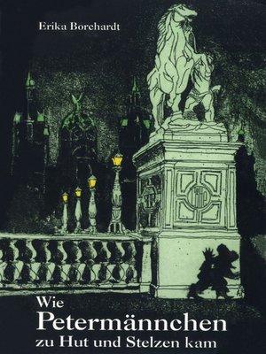 cover image of Wie Petermännchen zu Hut und Stelzen kam