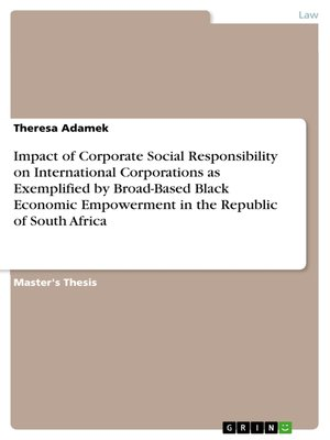 cover image of Impact of Corporate Social Responsibility on International Corporations as Exemplified by Broad-Based Black Economic Empowerment in the Republic of South Africa