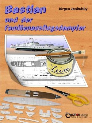 cover image of Bastian und der Familienausflugsdampfer