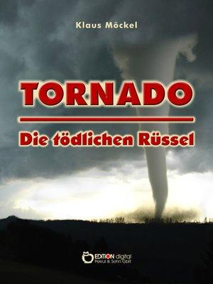 cover image of Tornado--Die tödlichen Rüssel