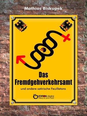 cover image of Das Fremdgehverkehrsamt und andere satirische Feuilletons