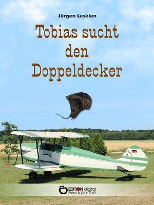 cover image of Tobias sucht den Doppeldecker
