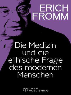 cover image of Die Medizin und die ethische Frage des modernen Menschen