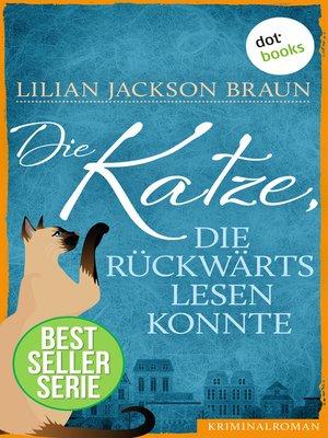 cover image of Die Katze, die rückwärts lesen konnte--Band 1