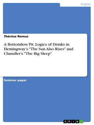 "cover image of A Bottomless Pit. Logics of Drinks in Hemingway's ""The Sun Also Rises"" and Chandler's ""The Big Sleep"""