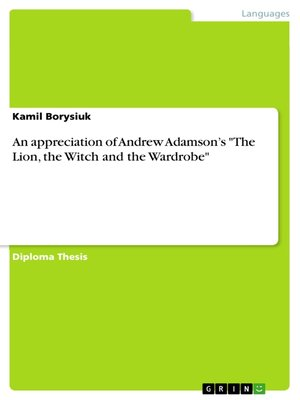 "cover image of An appreciation of Andrew Adamson's ""The Lion, the Witch and the Wardrobe"""