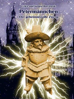 cover image of Petermännchen. Der geheimnisvolle Zwerg
