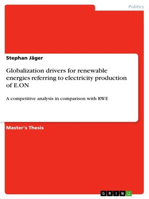 cover image of Globalization drivers for renewable energies referring to electricity production of E.ON