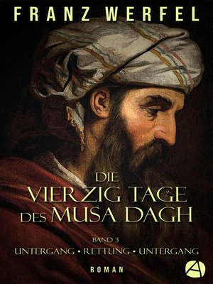 cover image of Die vierzig Tage des Musa Dagh. Band 3
