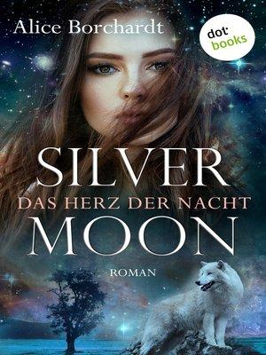 cover image of Silver Moon--Das Herz der Nacht