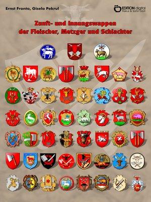 cover image of Zunft- und Innungswappen der Fleischer, Metzger und Schlachter