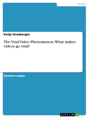 cover image of The Viral Video Phenomenon. What makes videos go viral?