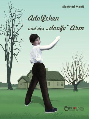"""cover image of Adolfchen und der """"doofe"""" Arm"""