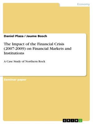 cover image of The Impact of the Financial Crisis (2007-2009) on Financial Markets and Institutions