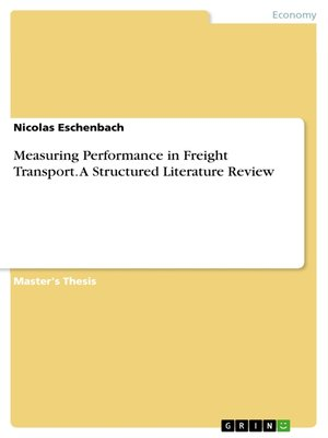 cover image of Measuring Performance in Freight Transport. a Structured Literature Review