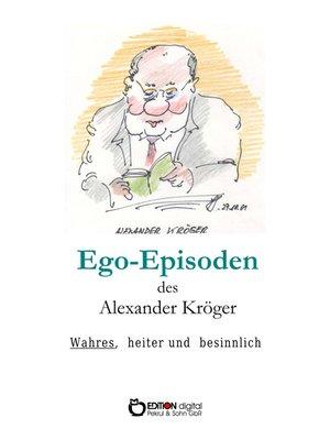 cover image of Ego-Episoden des Alexander Kröger