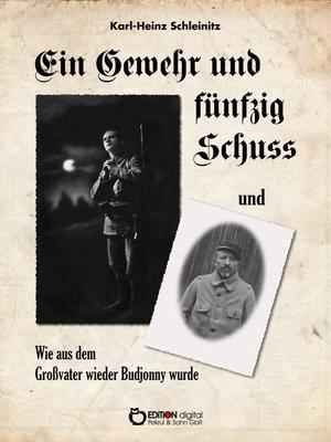 cover image of Ein Gewehr und fünfzig Schuss und Wie aus dem Großvater wieder Budjonny wurde