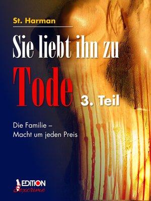 cover image of Sie liebt ihn zu Tode, 3. Teil